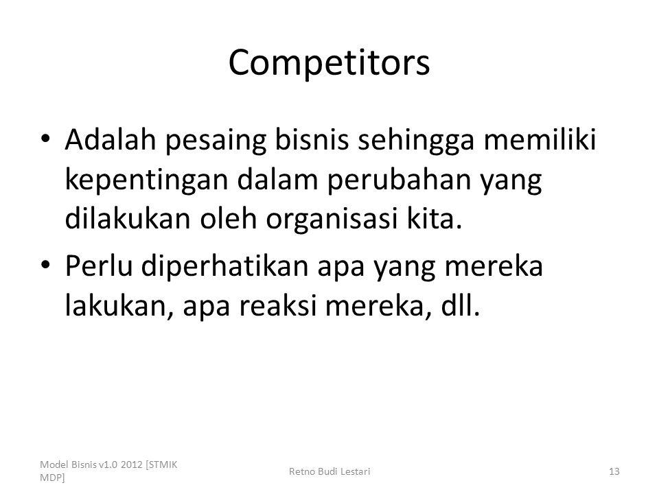Competitors Adalah pesaing bisnis sehingga memiliki kepentingan dalam perubahan yang dilakukan oleh organisasi kita.