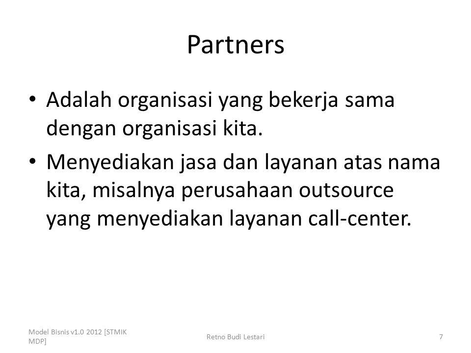 Partners Adalah organisasi yang bekerja sama dengan organisasi kita.