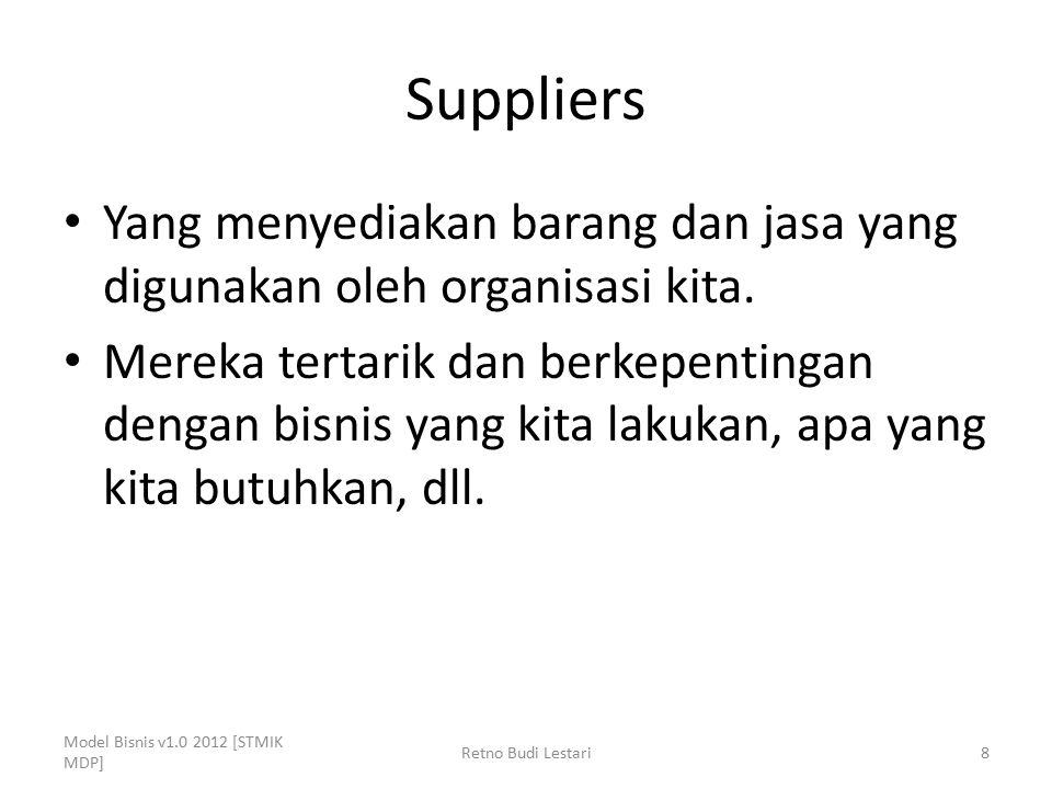 Suppliers Yang menyediakan barang dan jasa yang digunakan oleh organisasi kita.