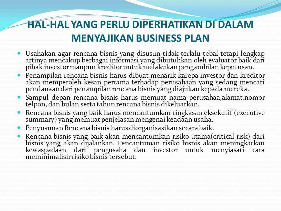 HAL-HAL YANG PERLU DIPERHATIKAN DI DALAM MENYAJIKAN BUSINESS PLAN