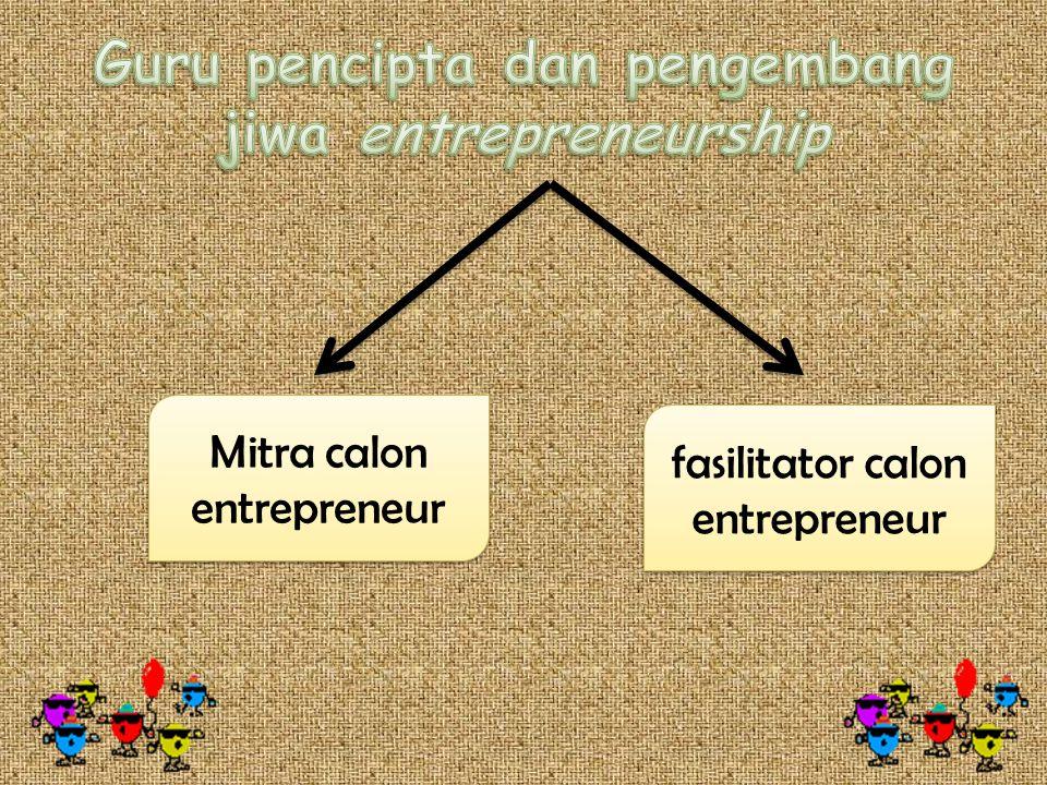 Guru pencipta dan pengembang jiwa entrepreneurship