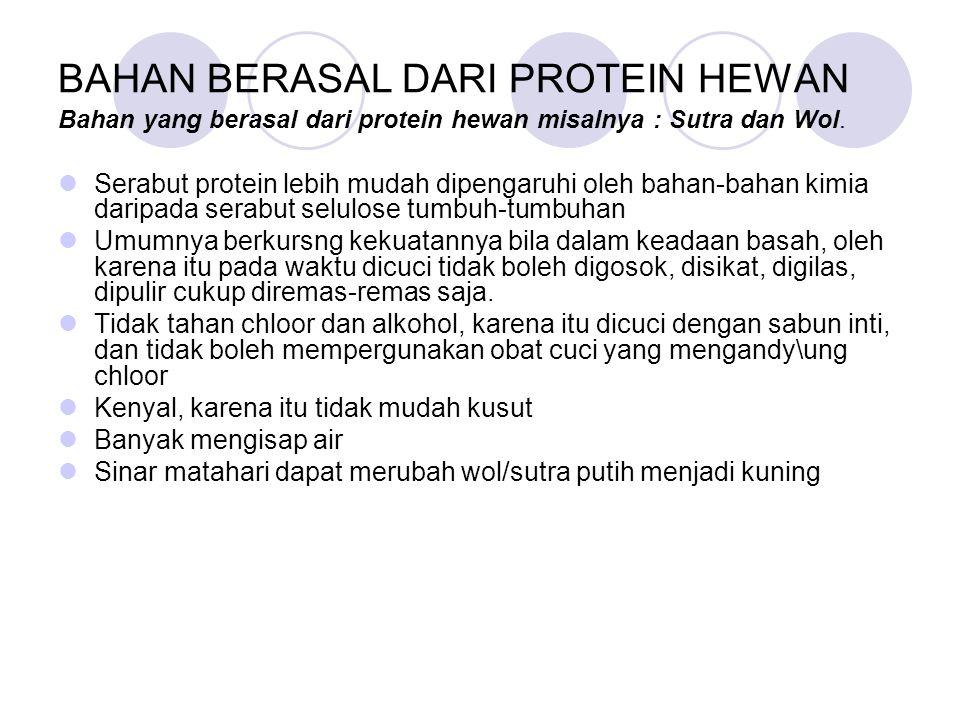 BAHAN BERASAL DARI PROTEIN HEWAN Bahan yang berasal dari protein hewan misalnya : Sutra dan Wol.