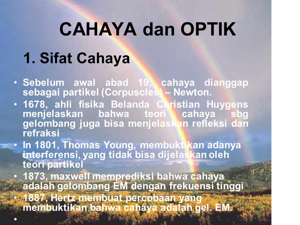 CAHAYA dan OPTIK 1. Sifat Cahaya