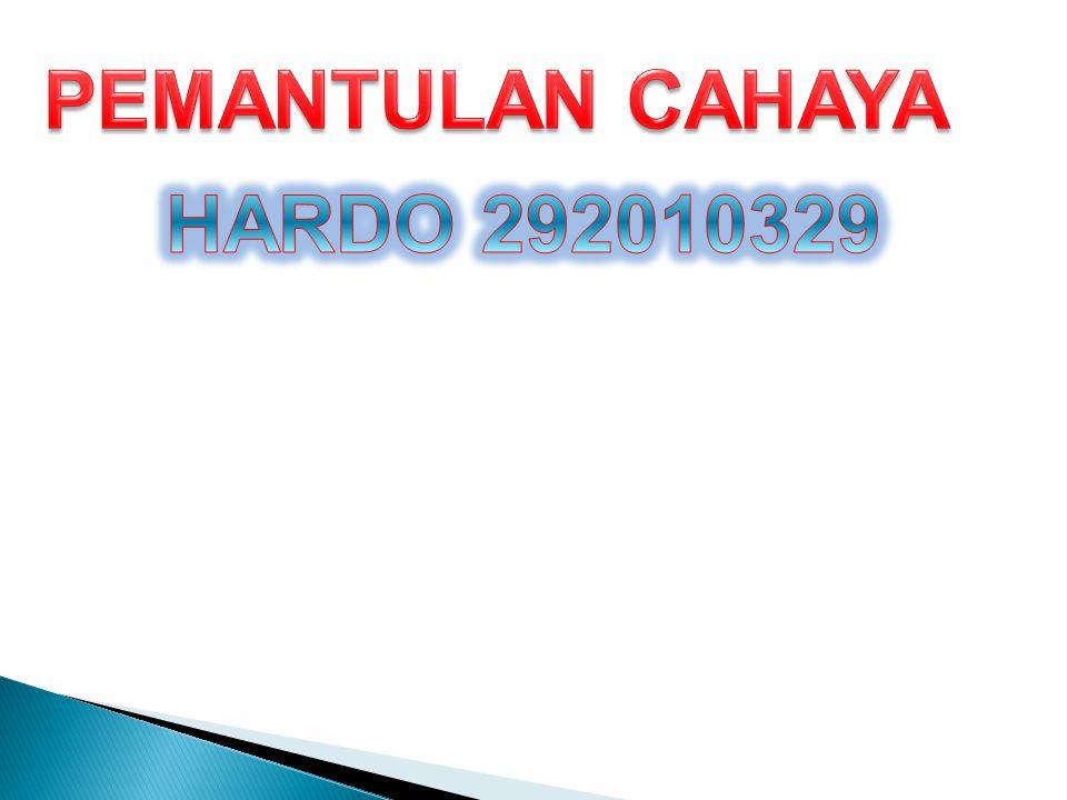 PEMANTULAN CAHAYA HARDO 292010329
