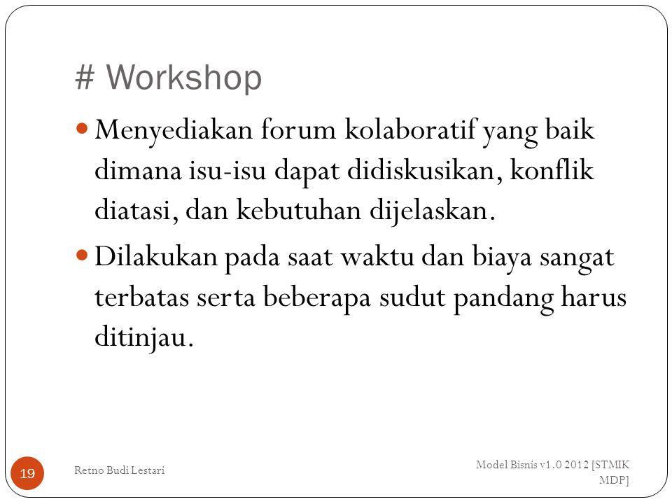# Workshop Menyediakan forum kolaboratif yang baik dimana isu-isu dapat didiskusikan, konflik diatasi, dan kebutuhan dijelaskan.