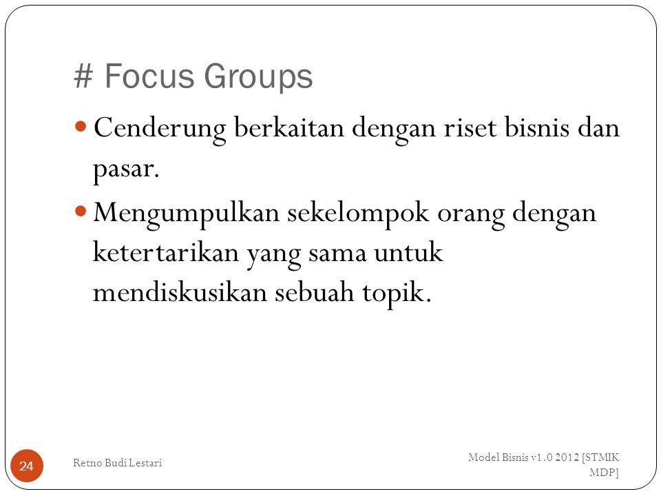 # Focus Groups Cenderung berkaitan dengan riset bisnis dan pasar.