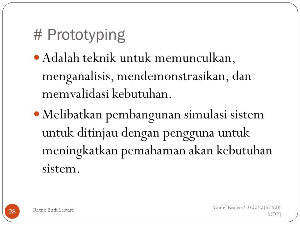 # Prototyping Adalah teknik untuk memunculkan, menganalisis, mendemonstrasikan, dan memvalidasi kebutuhan.