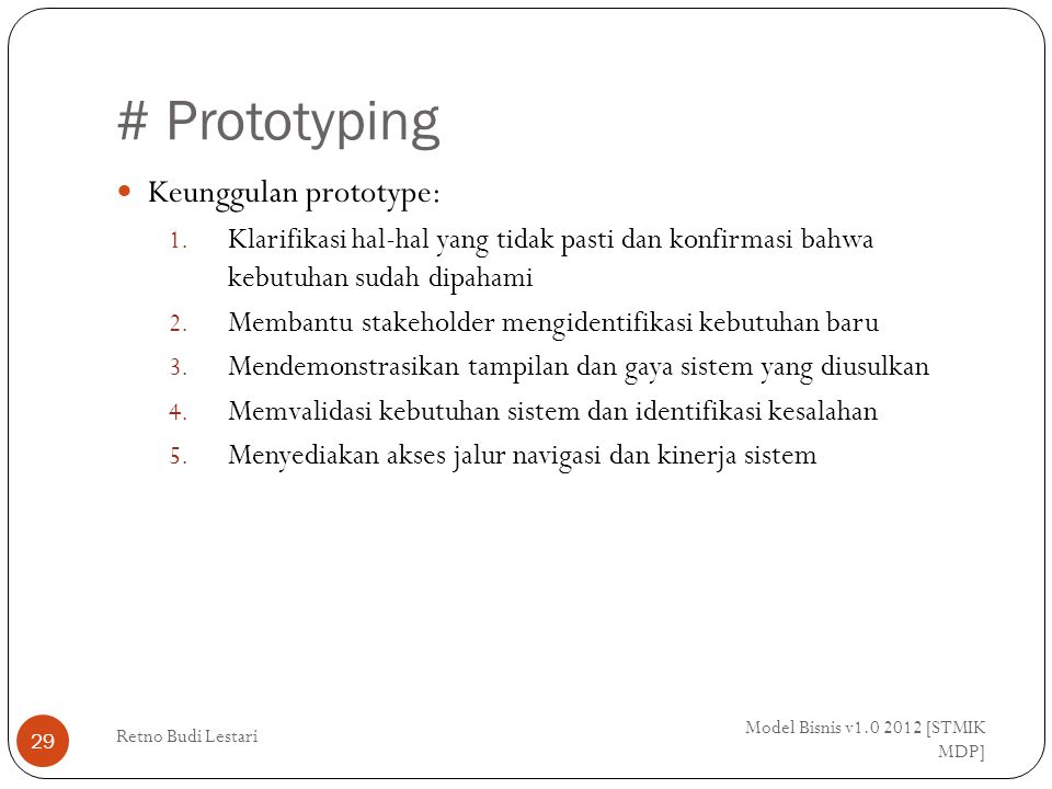 # Prototyping Keunggulan prototype: