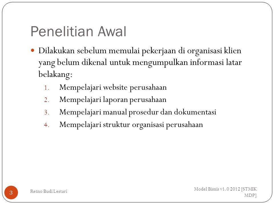 Penelitian Awal Dilakukan sebelum memulai pekerjaan di organisasi klien yang belum dikenal untuk mengumpulkan informasi latar belakang: