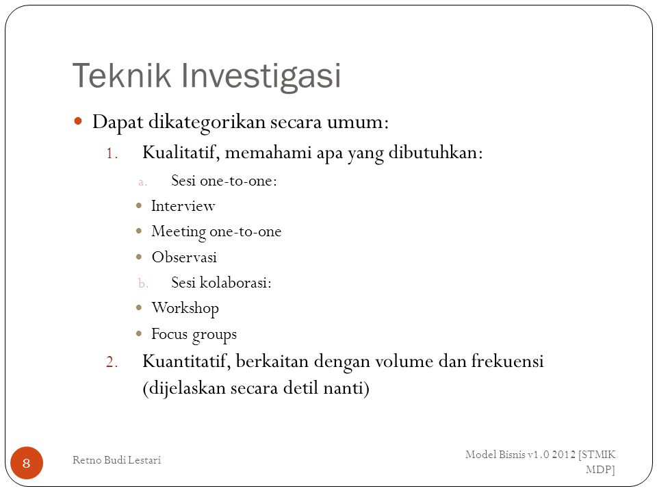 Teknik Investigasi Dapat dikategorikan secara umum: