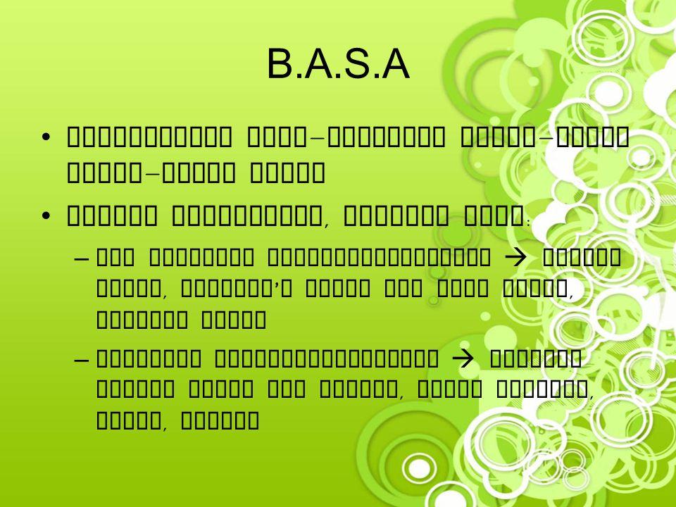 B.A.S.A Konsistensi cair-setengah padat-padat lunak-padat keras