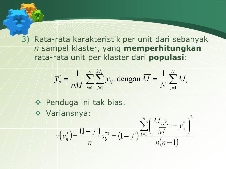 Rata-rata karakteristik per unit dari sebanyak n sampel klaster, yang memperhitungkan rata-rata unit per klaster dari populasi: