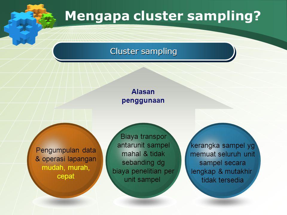Mengapa cluster sampling