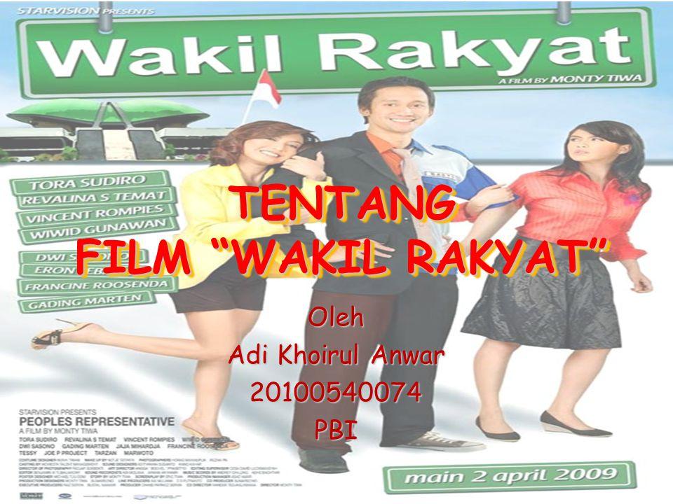 TENTANG FILM WAKIL RAKYAT