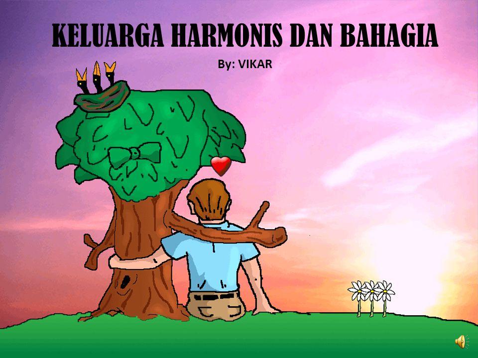 KELUARGA HARMONIS DAN BAHAGIA
