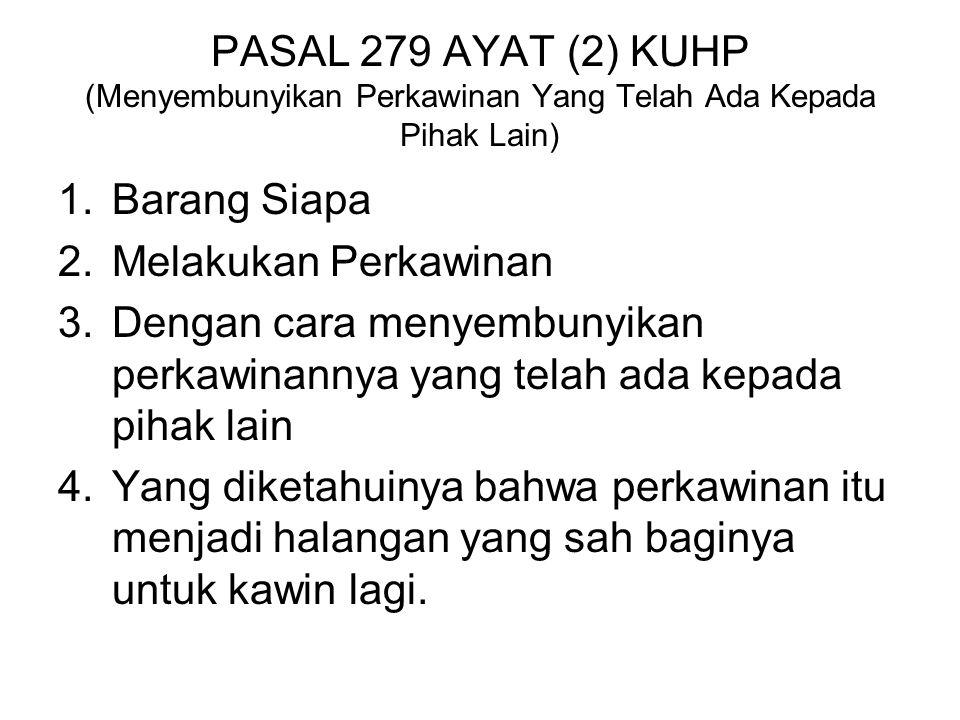 PASAL 279 AYAT (2) KUHP (Menyembunyikan Perkawinan Yang Telah Ada Kepada Pihak Lain)