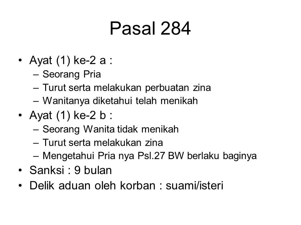Pasal 284 Ayat (1) ke-2 a : Ayat (1) ke-2 b : Sanksi : 9 bulan