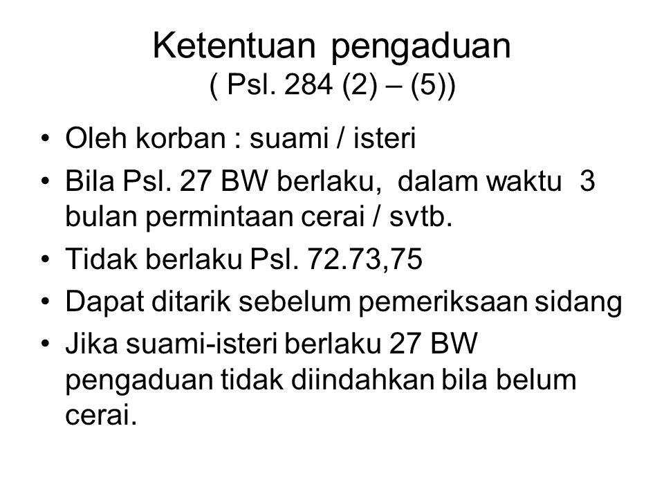 Ketentuan pengaduan ( Psl. 284 (2) – (5))