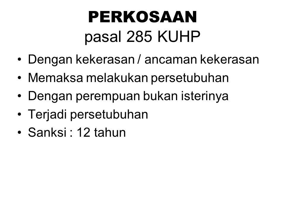 PERKOSAAN pasal 285 KUHP Dengan kekerasan / ancaman kekerasan