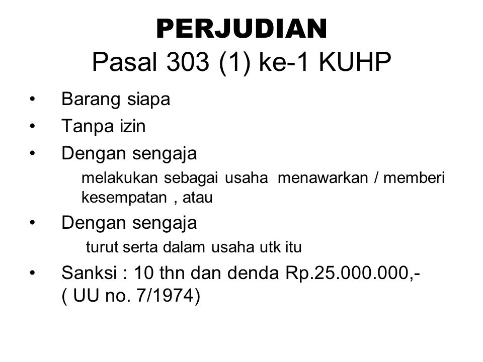 PERJUDIAN Pasal 303 (1) ke-1 KUHP