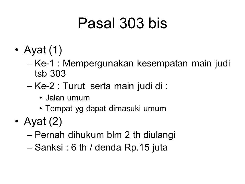 Pasal 303 bis Ayat (1) Ayat (2)