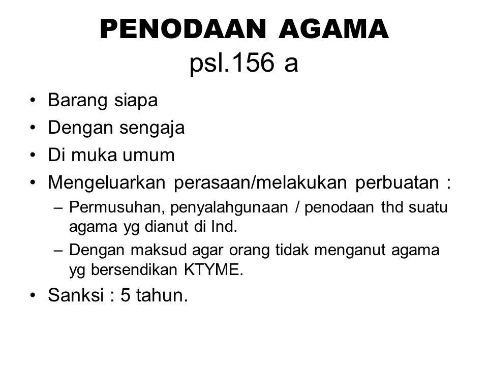 PENODAAN AGAMA psl.156 a Barang siapa Dengan sengaja Di muka umum