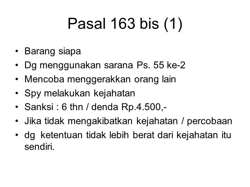 Pasal 163 bis (1) Barang siapa Dg menggunakan sarana Ps. 55 ke-2
