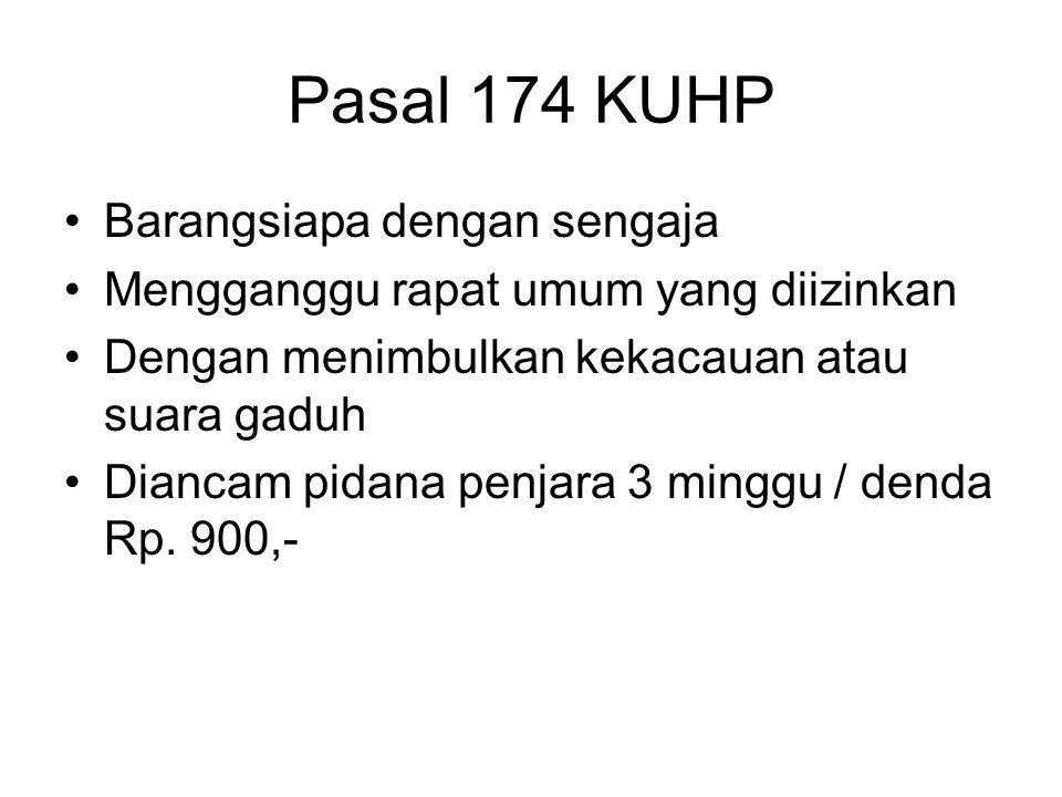 Pasal 174 KUHP Barangsiapa dengan sengaja