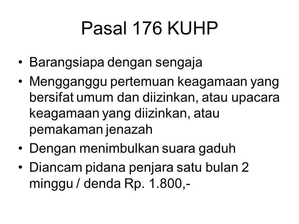 Pasal 176 KUHP Barangsiapa dengan sengaja