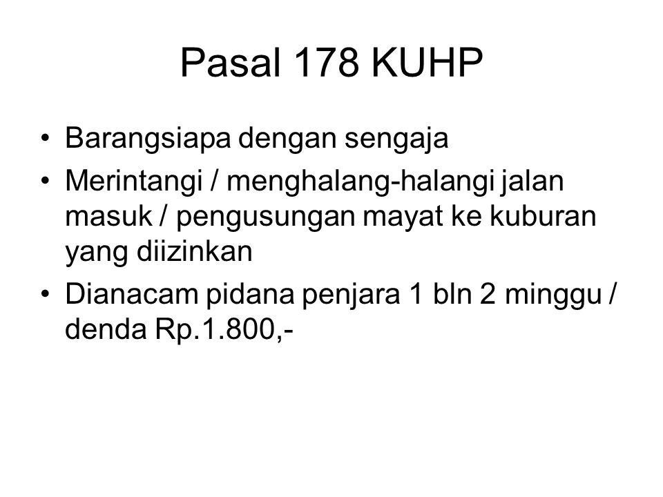 Pasal 178 KUHP Barangsiapa dengan sengaja