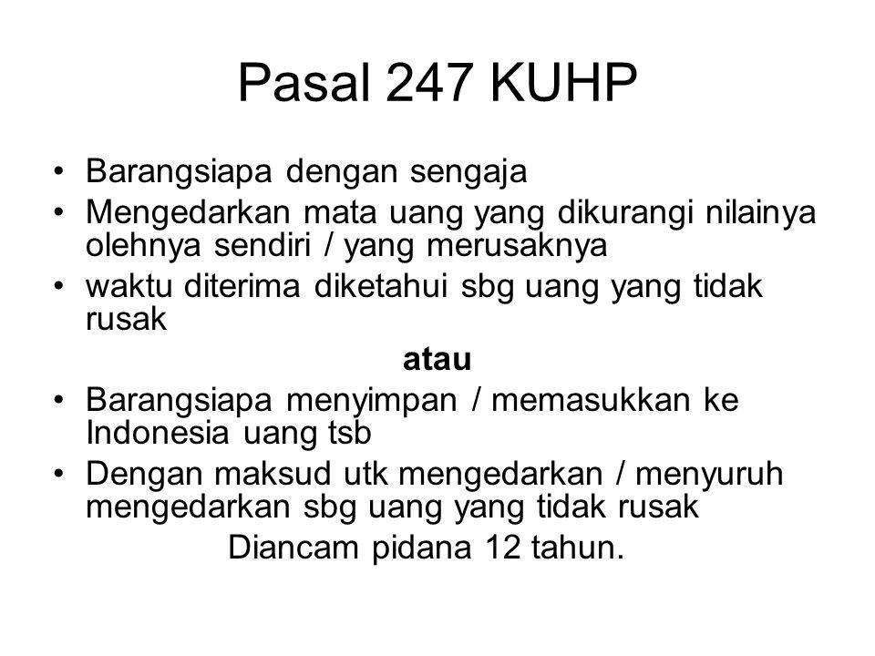 Pasal 247 KUHP Barangsiapa dengan sengaja