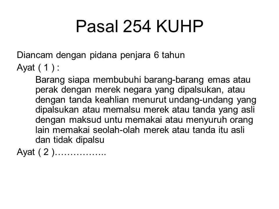 Pasal 254 KUHP Diancam dengan pidana penjara 6 tahun Ayat ( 1 ) :