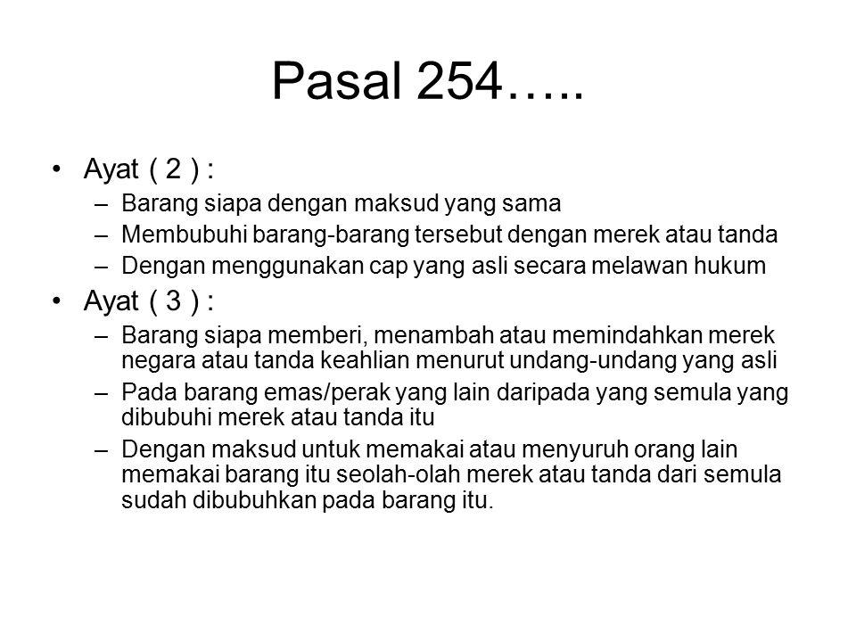 Pasal 254….. Ayat ( 2 ) : Ayat ( 3 ) :