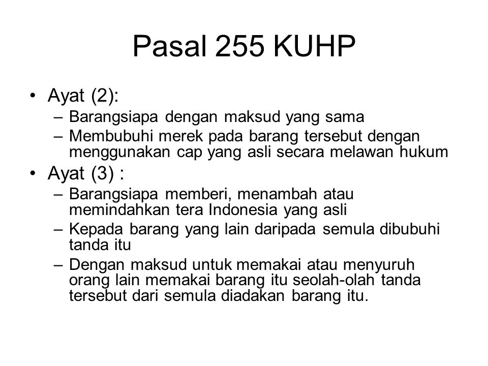 Pasal 255 KUHP Ayat (2): Ayat (3) :