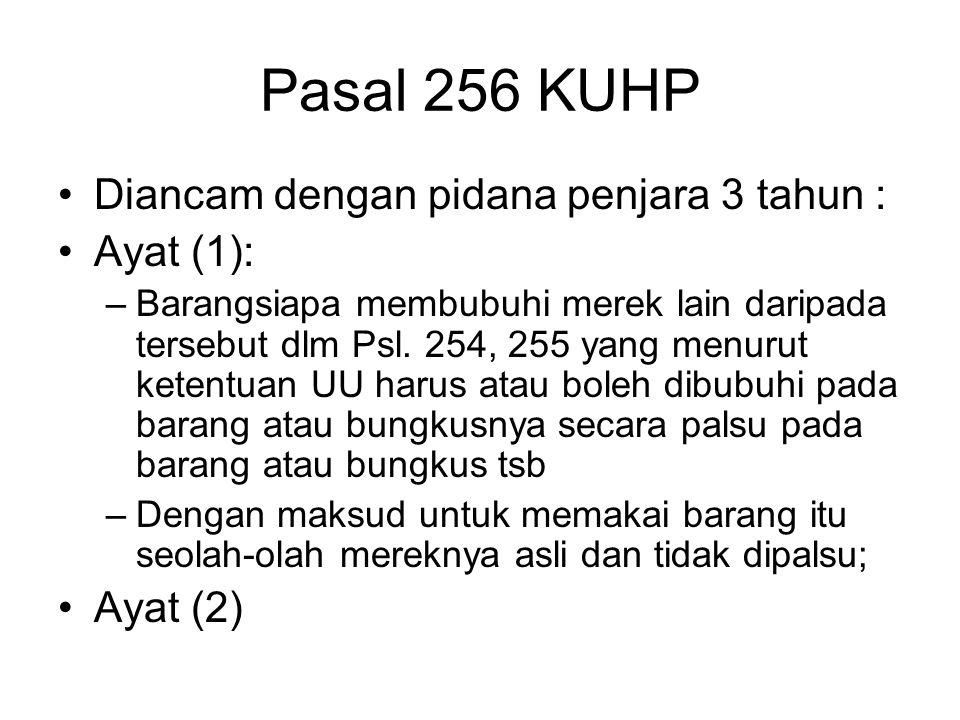 Pasal 256 KUHP Diancam dengan pidana penjara 3 tahun : Ayat (1):