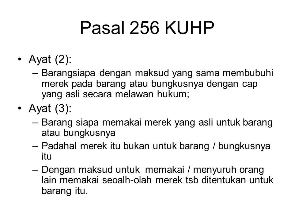 Pasal 256 KUHP Ayat (2): Ayat (3):