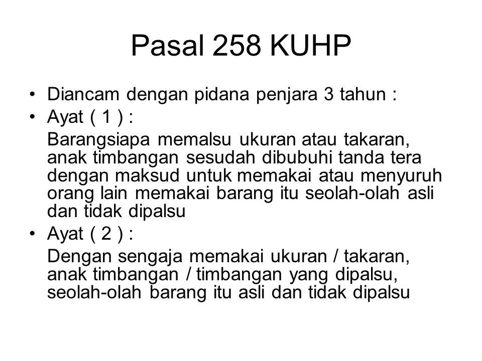Pasal 258 KUHP Diancam dengan pidana penjara 3 tahun : Ayat ( 1 ) :