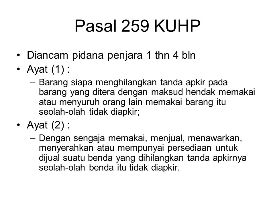 Pasal 259 KUHP Diancam pidana penjara 1 thn 4 bln Ayat (1) :