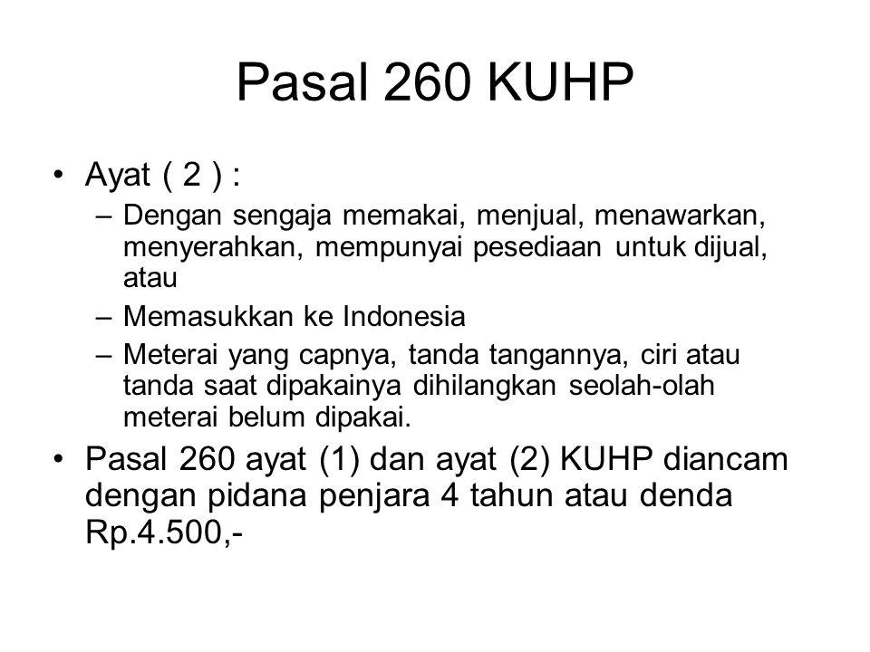 Pasal 260 KUHP Ayat ( 2 ) : Dengan sengaja memakai, menjual, menawarkan, menyerahkan, mempunyai pesediaan untuk dijual, atau.