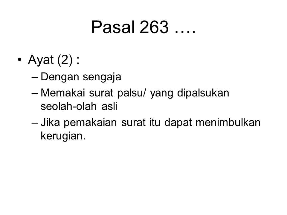 Pasal 263 …. Ayat (2) : Dengan sengaja