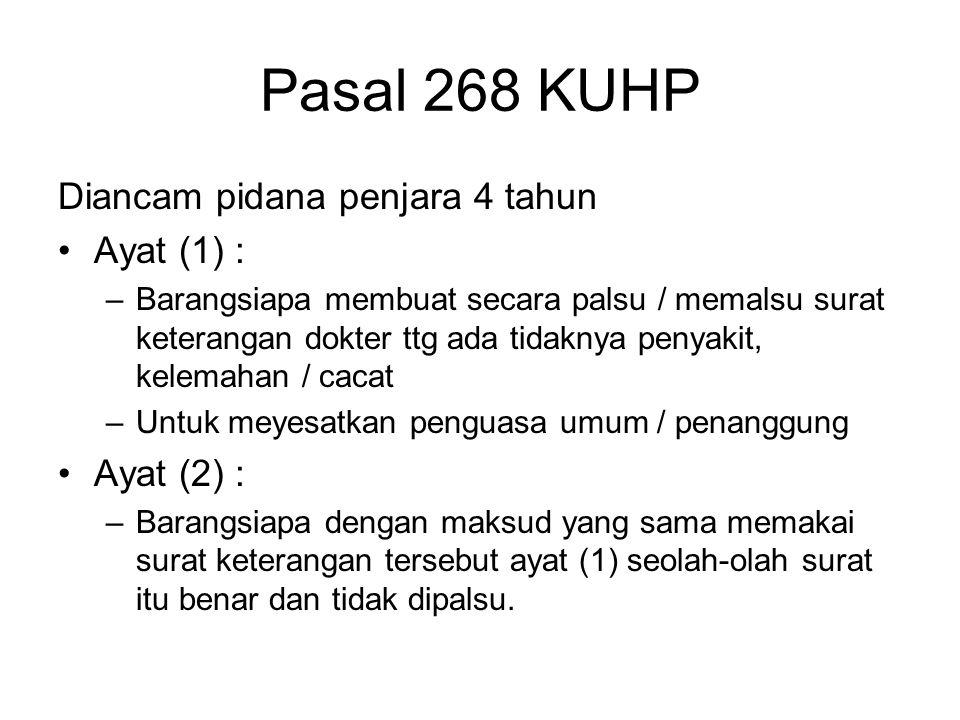Pasal 268 KUHP Diancam pidana penjara 4 tahun Ayat (1) : Ayat (2) :