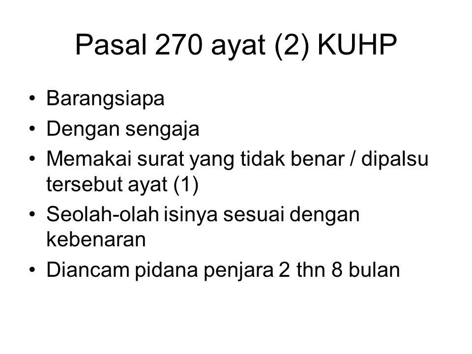 Pasal 270 ayat (2) KUHP Barangsiapa Dengan sengaja