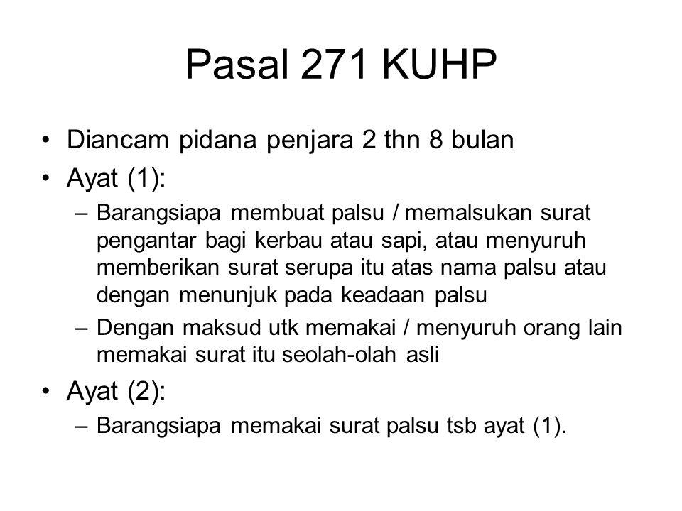 Pasal 271 KUHP Diancam pidana penjara 2 thn 8 bulan Ayat (1):