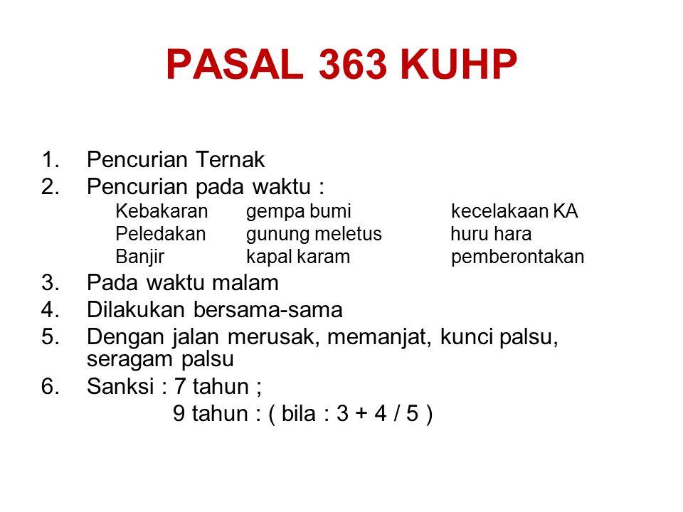 PASAL 363 KUHP Pencurian Ternak Pencurian pada waktu :