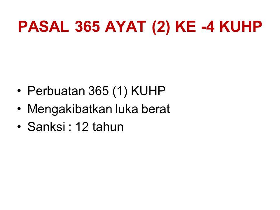 PASAL 365 AYAT (2) KE -4 KUHP Perbuatan 365 (1) KUHP