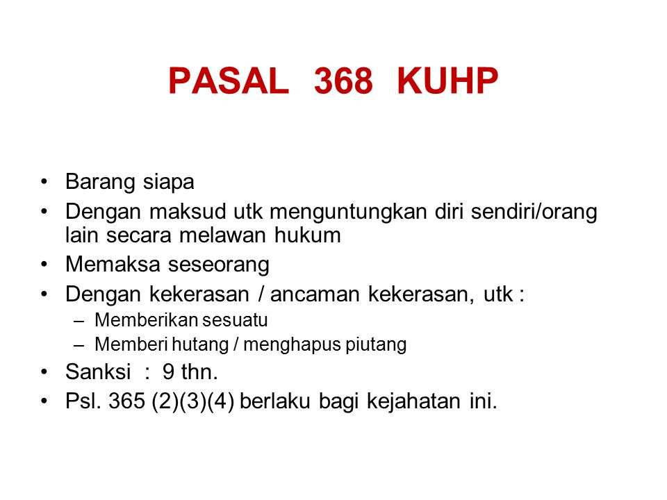 PASAL 368 KUHP Barang siapa