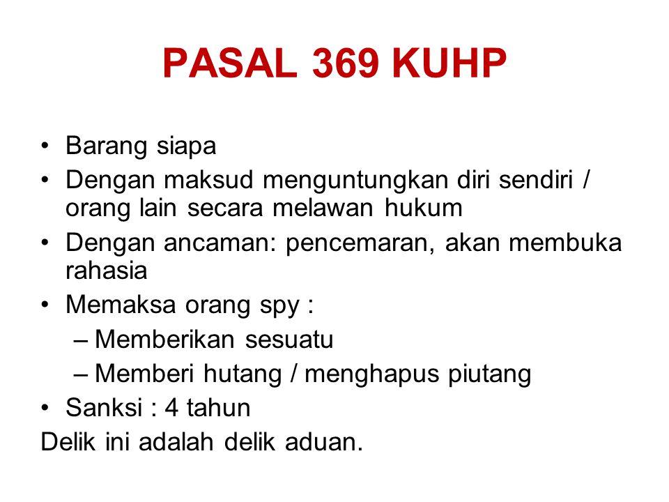 PASAL 369 KUHP Barang siapa
