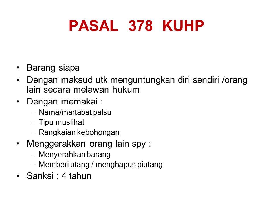 PASAL 378 KUHP Barang siapa