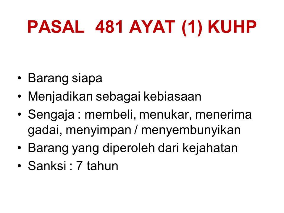 PASAL 481 AYAT (1) KUHP Barang siapa Menjadikan sebagai kebiasaan