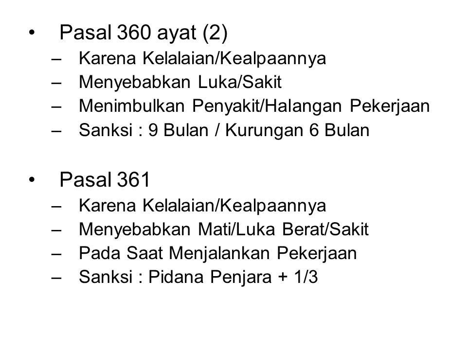 Pasal 360 ayat (2) Pasal 361 Karena Kelalaian/Kealpaannya